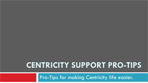 ITA Centricity Pro Tips