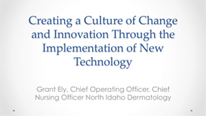 Creating a Culture of Change and Innovation Through Implementing New Technology