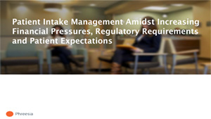 Patient Intake Management Admist Increasing Financial Pressures