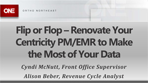 Flip or Flop – Renovate your Centricity PM EMR to Make the Most of Your Data