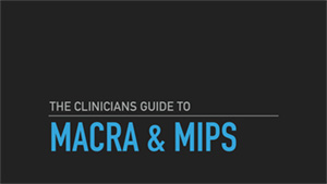 WHAT Happened to Meaningful USe The Clinicians Guide to MACRA & MPS