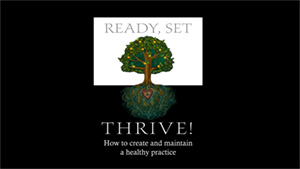 Thriving - How to create and maintain a healthy practice