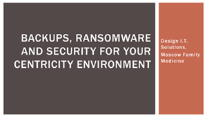 Backups, Randsomeware and Security for your Centricity Environment